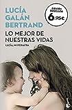 Lo mejor de nuestras vidas: Desde la experiencia de mi profesión y la sensibilidad de mi maternidad (Verano 2018)