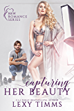Capturing Her Beauty: BBW Billionaire Sweet & Sexy Romance (BBW Romance Series Book 1)