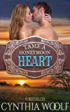 Tame A Honeymoon Heart (Tame Series Book 4)