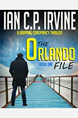 The Orlando File (Book One): A Gripping Conspiracy Thriller Kindle Edition