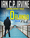 The Orlando File (Book One): A Gripping Conspiracy Thriller