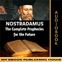 Nostradamus: The Complete Prophecies for the Future
