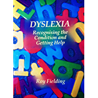 DYSLEXIA - Assessment, the Symptoms and Understanding Dyslexia : FREE on UNLIMITED (Dyslexic Children and Adults with ADHD and other specific learning difficulties) : Book 1 - updated 3rd Edition