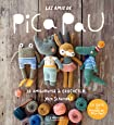 Les amis de Pica Pau: 20 amigurumis à crocheter