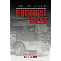 The Ghost of Henry Putt and Other Firehouse Tales (English Edition)