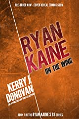 Ryan Kaine: On the Wing: (Ryan Kaine's 83 series Book 7) Kindle Edition