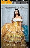 The Hidden Heiress: Sweet Regency Romance