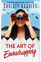 The Art of Eavesdropping: A Cozy Christian Mystery Suspense featuring a Female PI in Training (The Sidekick's Survival Guide Book 1) Kindle Edition