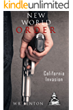 New World Order: California Invasion (Vol. 2)