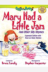 Mary Had a Little Jam: And Other Silly Rhymes (Giggle Poetry) Kindle Edition