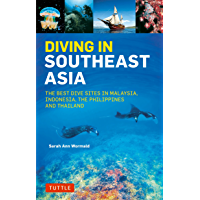 Diving in Southeast Asia: A Guide to the Best Sites in Indonesia, Malaysia, the Philippines and Thailand (Periplus…