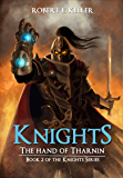 Knights: The Hand of Tharnin (The Knights Series Book 2)