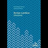 Normas e práticas tributárias (Universitária)
