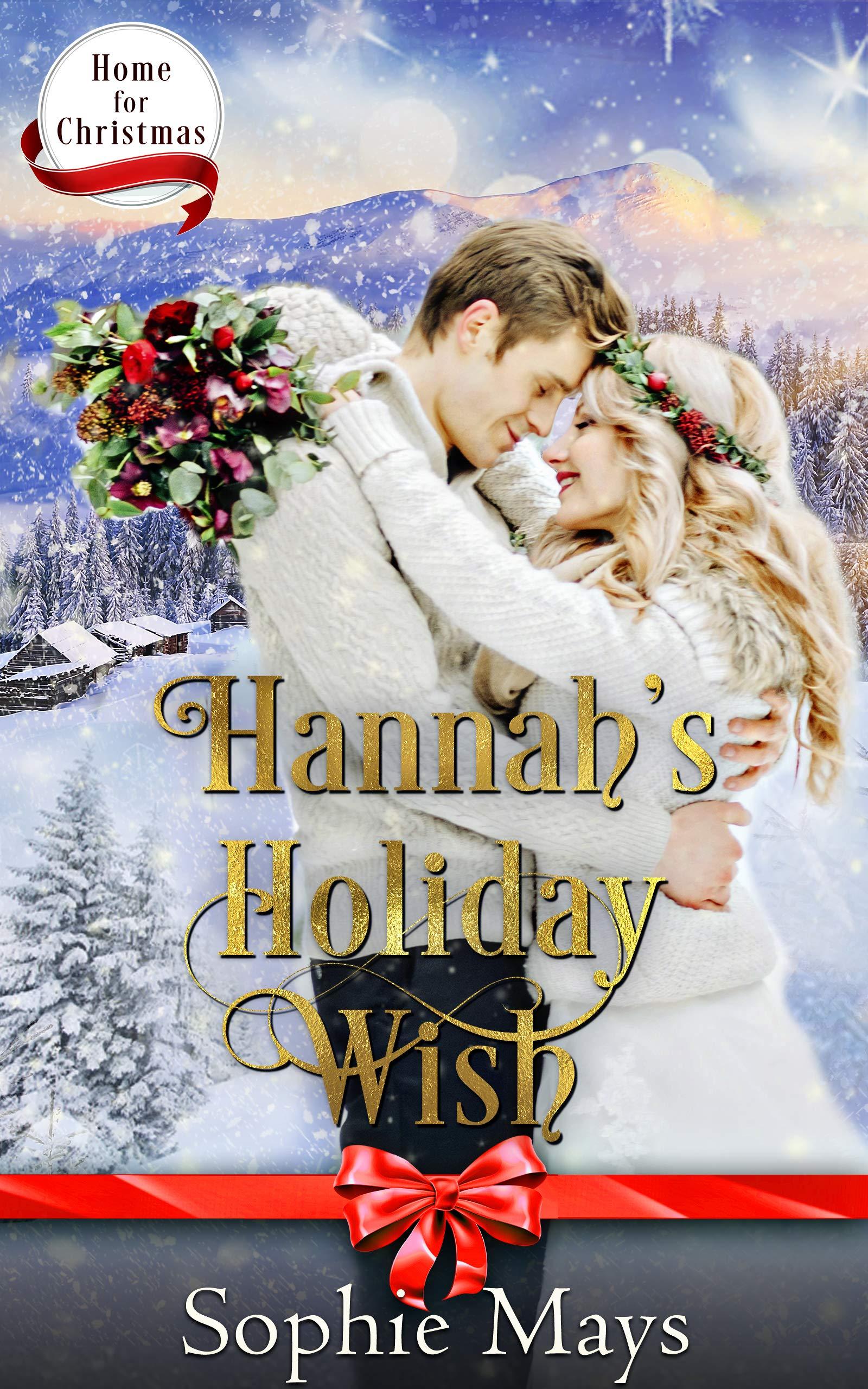 Hannah's Holiday Wish  Home For Christmas Book 6   English Edition