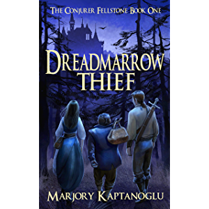 Dreadmarrow Thief (The Conjurer Fellstone Book 1)