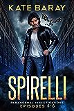 Spirelli Paranormal Investigations: Episodes 4-6 (Spirelli Paranormal Investigations Collection Book 2)