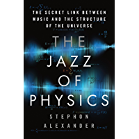 The Jazz of Physics: The Secret Link Between Music and the Structure of the Universe book cover