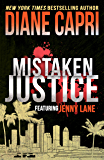 Mistaken Justice: A Jenny Lane Thriller (The Hunt For Justice Series Book 6)