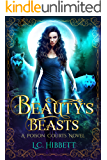 Beauty's Beasts: A Reverse Harem Paranormal Fairy Tale (Poison Courts Book 1) (English Edition)
