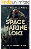 Space Marine Loki (Extinction Fleet  Book 2)