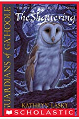Guardians of Ga'Hoole #5: The Shattering Kindle Edition