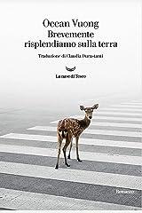 Brevemente risplendiamo sulla terra (Italian Edition) Kindle Edition