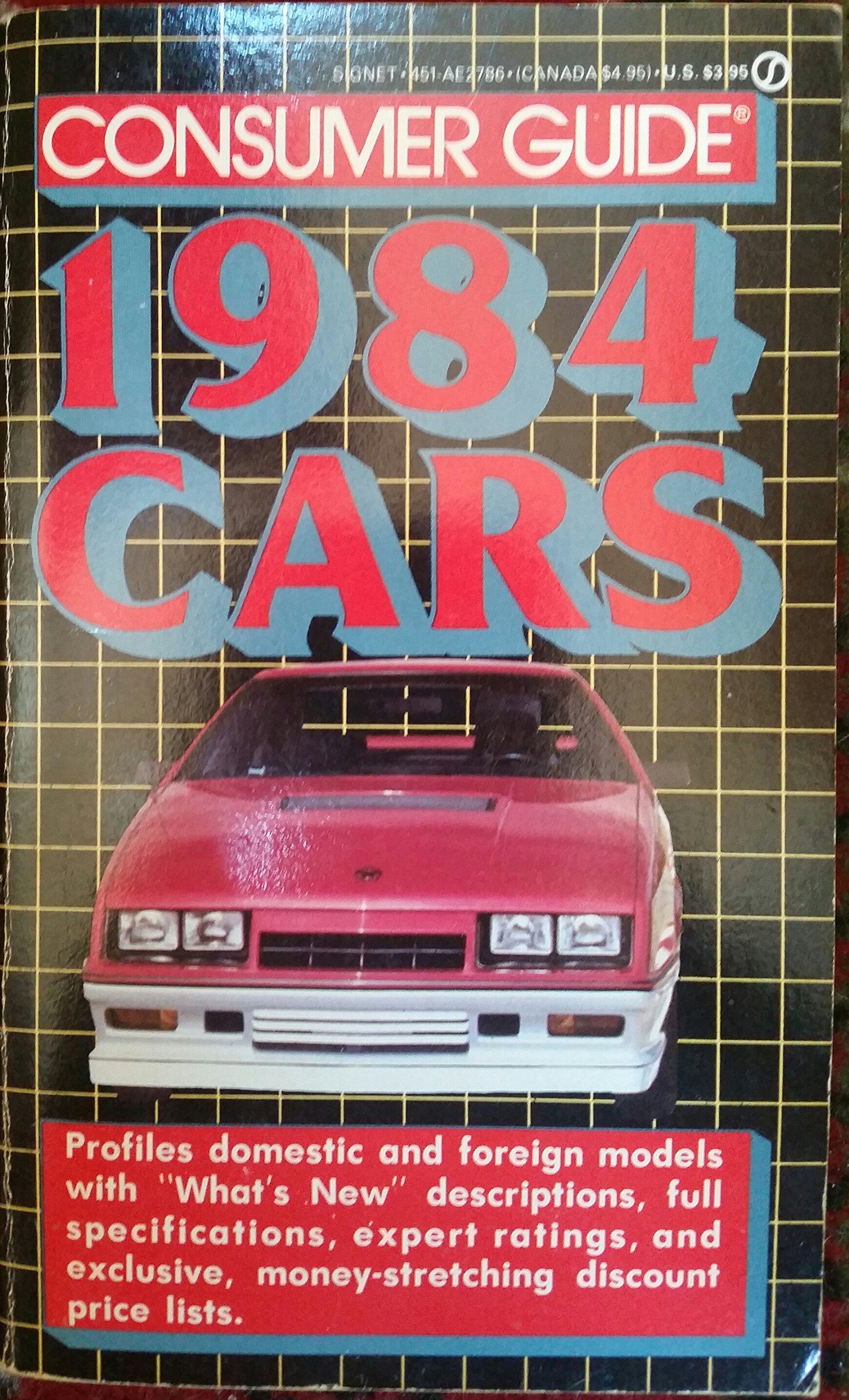 cars consumer guide 1984 consumer guide editors 9780451127860 rh amazon com Consumer Auto Sales Consumer Reports Cars