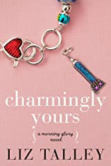 Charmingly Yours (A Morning Glory Novel Book 1) Kindle Edition