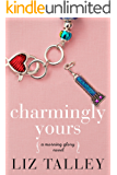 Charmingly Yours (A Morning Glory Novel Book 1)