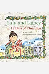 Lulu and Lainey ... 12 Days of Christmas Kindle Edition