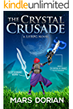 The Crystal Crusade: A LitRPG Adventure (English Edition)