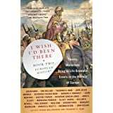 I Wish I'd Been There (R): Book Two: European History (I Wish I'd Been There, Two)