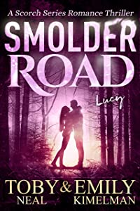 Smolder Road (Scorch Series Romance Thriller Book 6)