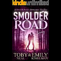 Smolder Road (Scorch Series Romance Thriller Book 6)