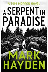 A Serpent in Paradise (Tom Morton Book 1) Kindle Edition