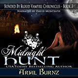 Midnight Hunt: Bonded By Blood Vampire Chronicles, Book 3