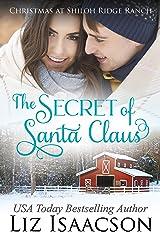The Secret of Santa: Glover Family Saga & Christian Romance (Shiloh Ridge Ranch in Three Rivers Romance Book 4) Kindle Edition