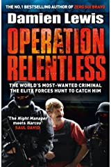 Operation Relentless: The Hunt for the Richest, Deadliest Criminal in History (English Edition) eBook Kindle