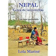 NEPAL, CERCA DE LAS ESTRELLAS (Spanish Edition) Sep 26, 2014