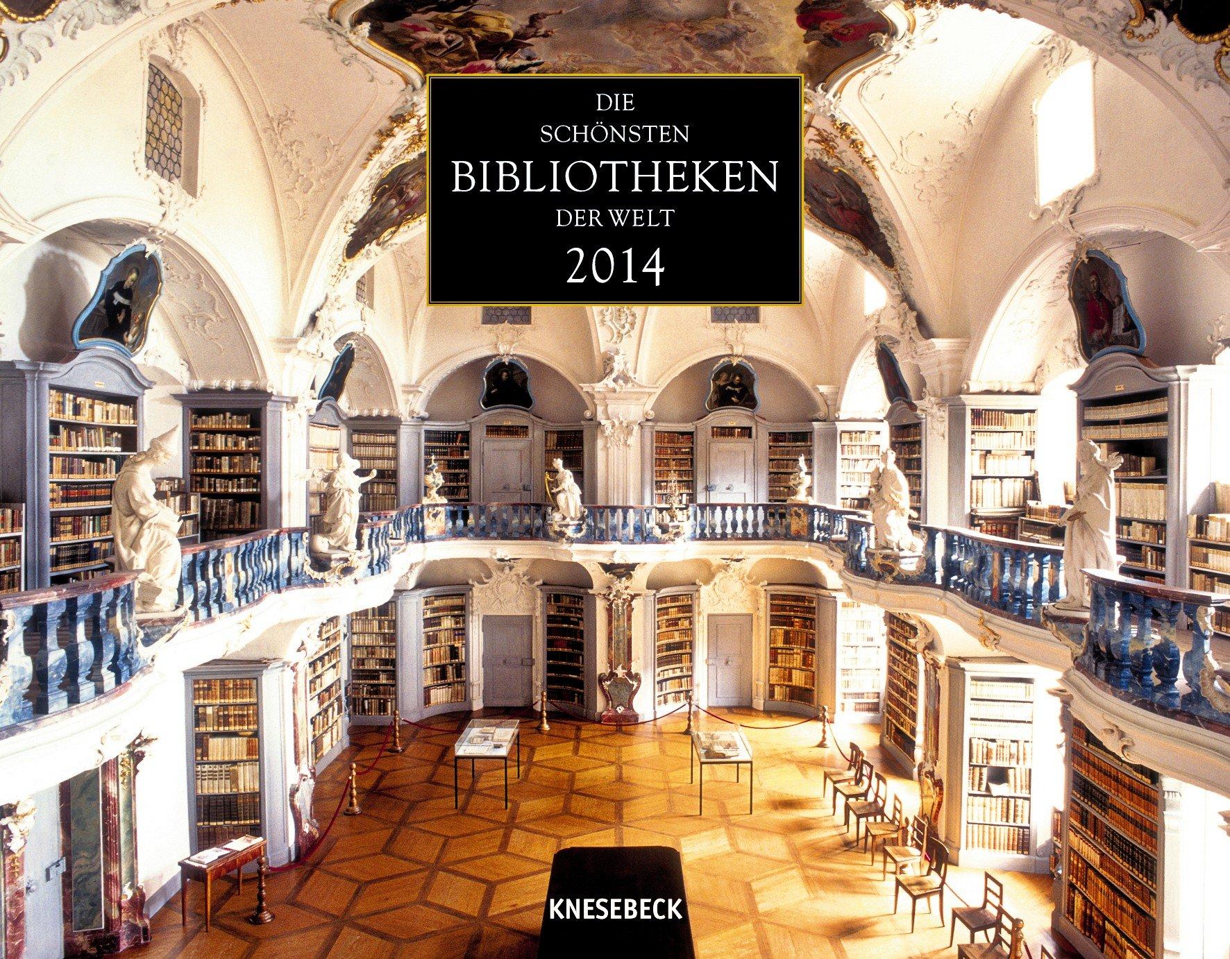 Die schönsten Bibliotheken der Welt 2014: Wandkalender