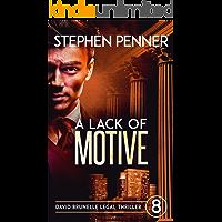 A Lack of Motive: (David Brunelle Legal Thriller Series Book 8)