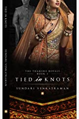 Tied in Knots (The Thakore Royals Book 2) Kindle Edition