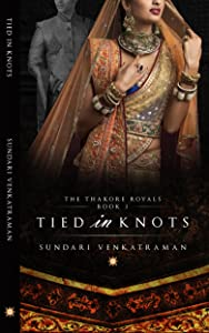 Tied in Knots (The Thakore Royals Book 2)