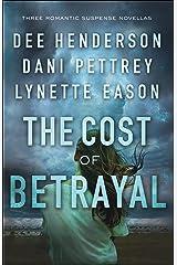 The Cost of Betrayal: Three Romantic Suspense Novellas Kindle Edition