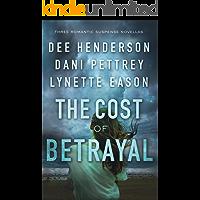 The Cost of Betrayal: Three Romantic Suspense Novellas