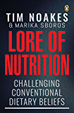 Lore of Nutrition: Challenging conventional dietary beliefs (English Edition)