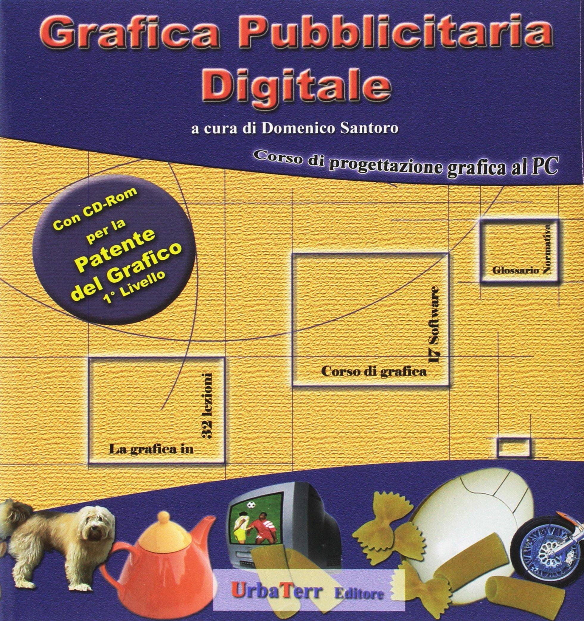 Grafica pubblicitaria digitale. Corso di progettazione grafica al PC. Con CD-ROM. ebook