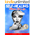 Self-Healing: Master Your life: Learn Powerful Energy Healing Techniques, Holistic Healing, Mindfulness & Affirmations (Self Help, Energy Work, Positive Thinking) (English Edition)