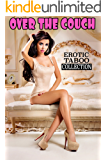 OVER THE COUCH (Erotic Taboo Collection)