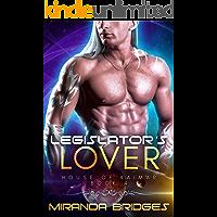 The Legislator's Lover: An Alien Breeder Romance (The House of Kaimar Book 4)
